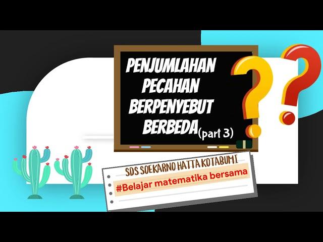 Kelas 5 Matematika | Penjumlahan Pecahan Biasa dan Pecahan Campuran | Penjumlahan Pecahan Desimal