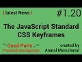 JavaScript Standard, CSS Keyframes and UI: #1.20 the latest News (the Good Parts of the Frontend)