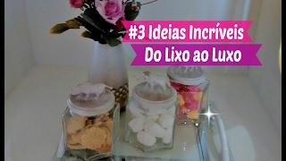 3 Ideias Incríveis do Lixo ao Luxo com Carla Oliveira