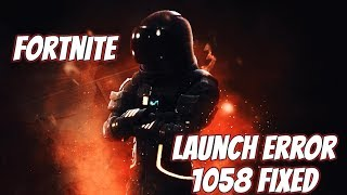 Easy Fix On Fortnite Launch Error: 1058/20006 | 100% WORKING!!!
