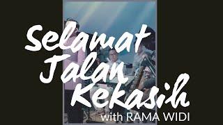 Selamat Jalan Kekasih - Rita Effendy | Gabriel Harvianto X Rama Widi (Live Cover)