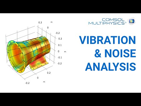 COMSOL webinar - Vibration and noise analysis in COMSOL Multiphysics