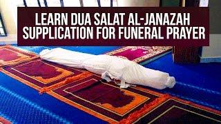 LEARN Salat al Janaza - DUA E JANAZAH -  Namaz e Janazah Ki Dua - Funeral Prayer