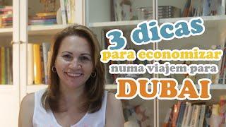 Três Dicas para economizar numa viagem para Dubai