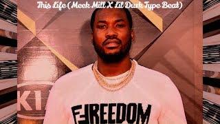 This Life (Meek Mill X Lil Durk Type Beat)