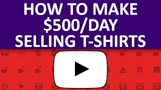 Easy Way To Make $500 Per Day On YouTube Selling T-Shirts And Get Paid Through PayPal