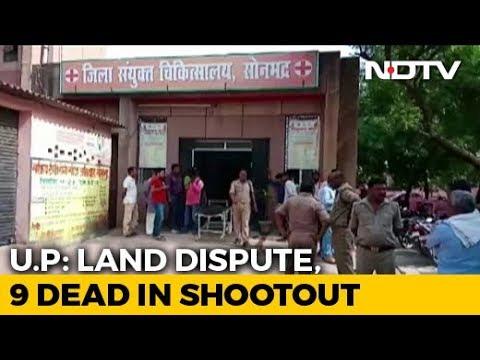 9 Shot Dead In Uttar Pradesh's Sonbhadra Over Land Dispute