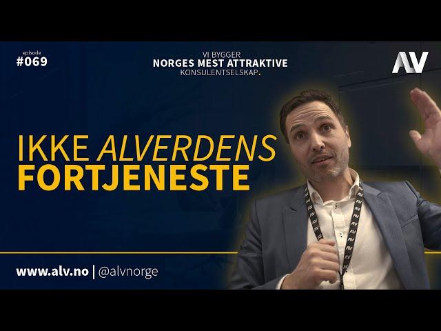 IKKE ALVERDENS FORTJENESTE |ALV#069