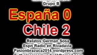 España 0 Chile 2 (Relato German Sosa) Mundial Brasil 2014 Los goles
