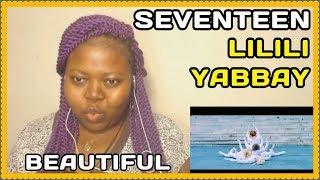 Video Seventeen Lilili Yabbay Reaction [MV] download MP3, 3GP, MP4, WEBM, AVI, FLV Agustus 2018