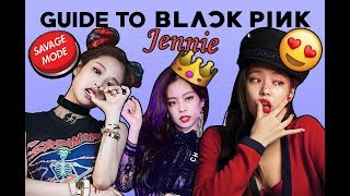 THE UN GUIDE TO BLACKPINK JENNIE 😍