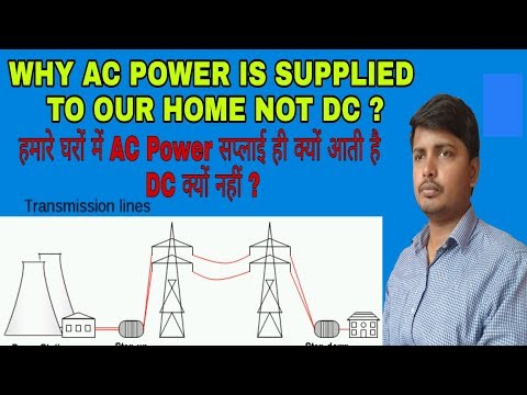 WHY AC POWER IS SUPPLIED TO OUR HOME NOT DC ?