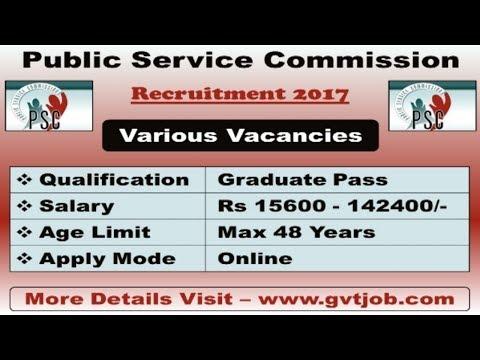 Public Service Commission  ( PSC ) Recruitment 2017 | Latest Graduate jobs | Sarkari Naukri