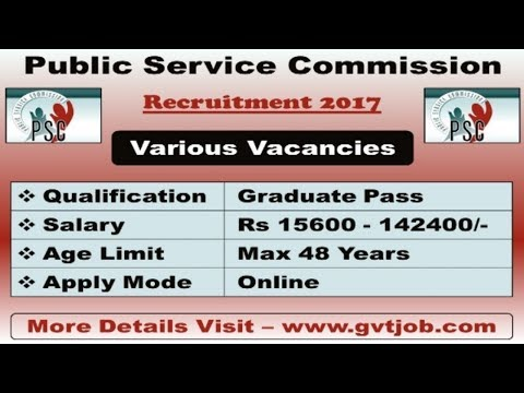 Public Service Commission  ( PSC ) Recruitment 2017 | Latest Graduate Jobs | Sarkari Naukri