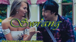 Swrang|Biraj ft.Omprakash and Vishal