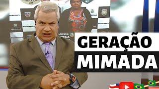 GERAÇÃO MIMADA