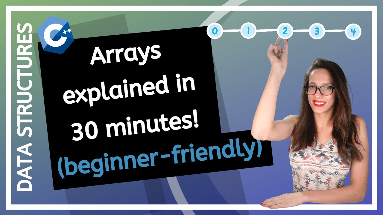 DATA STRUCTURES - How to Work with Arrays? (for Beginners) - Arrays Explained in 30 Minutes!