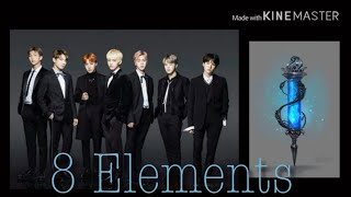 8 elements S.1 Ep.1// Bts ff