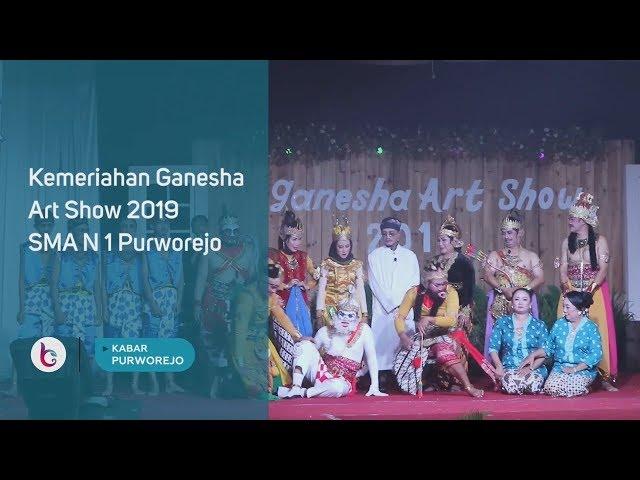 Kemeriahan Ganesha Art Show 2019 SMA N 1 Purworejo