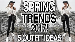 SPRING TRENDS 2017 + 5 CUTE OUTFIT IDEAS!