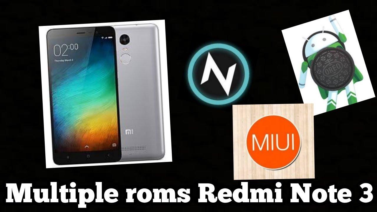 Install multiple Rom on Redmi note 3 (No Lag)[oreo 8 0 + Nitrogen OS