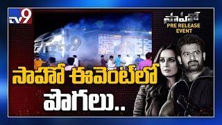 సాహో ఈవెంట్ లో పొగలు TV9