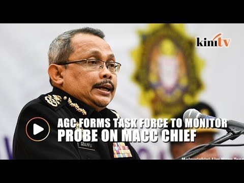 AG: Task force set up to monitor probe against MACC chief