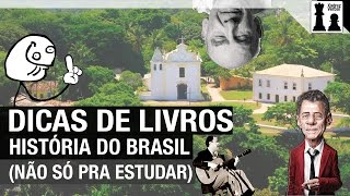 Cinco dicas de bons livros de História do Brasil - Não apenas para estudar e passar