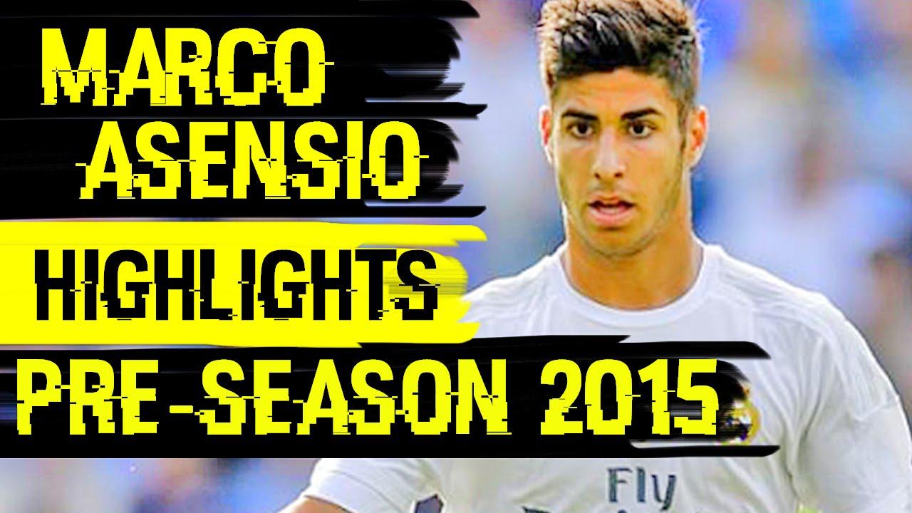 Marco Asensio all Highlights Pre-Season 2015 | Real Madrid | [HD ...