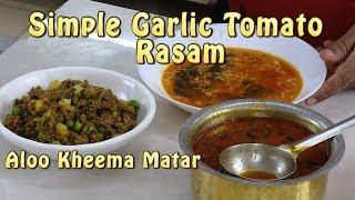 Simple Garlic  Tomato  Rasam - Kheema Aloo matar Fry