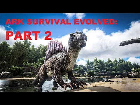 LET US PLAY: ARK SURVIVAL EVOLVED - PART 2