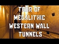 Tour of Western Wall Tunnels and Megaliths