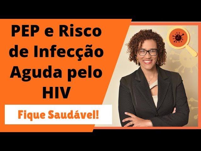 Profilaxia Pós-Exposição e risco de Infecção Aguda pelo HIV