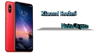 Xiaomi Redmi Note 6 pro Specification, Realease date, features, Price, sensors,