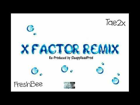 X Factor Remix ft Tae2x  (Re-produced  by SleepyHeadProd)