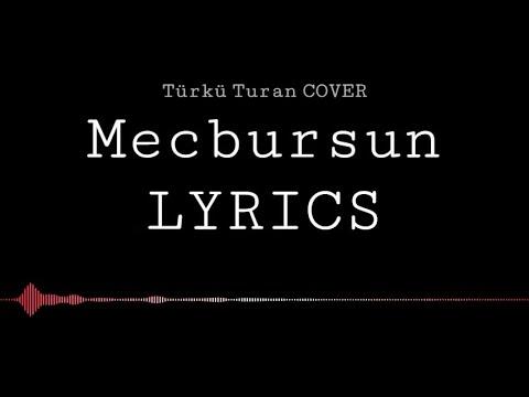 Türkü Turan - Mecbursun LYRICS