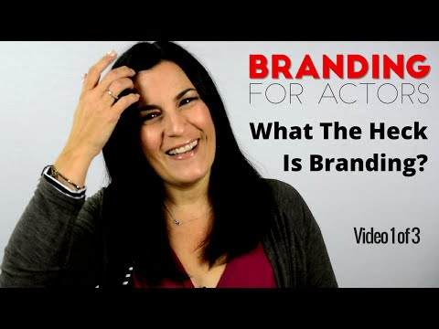 Branding For Actors #1 of 3: What is it? Do You Need An Acting Brand?