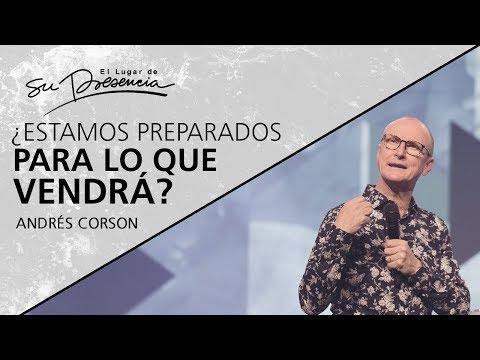 ¿Estamos preparados para lo que vendrá? - @Andrés Corson - 25 Marzo 2020 | Prédicas Cristianas