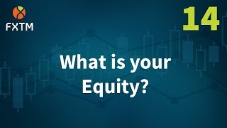 14 What Is your Equity? - FXTM Learn Forex in 60 Seconds