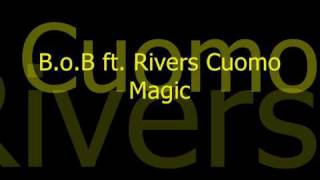 Download lagu [HD] B.o.B Feat Rivers Cuomo - Magic (LYRICS + DOWNLOAD)