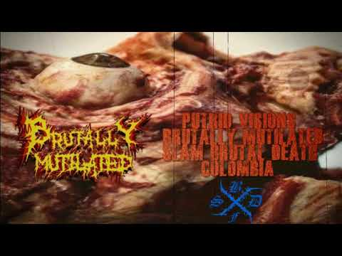 BRUTALLY MUTILATED - PUTRID VISIONS (slam brutal death colombia)