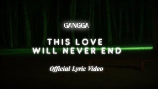 GANGGA - This Love Will Never End (Official Lyric Video)