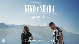 Video Depende de mí Kiko Y Shara