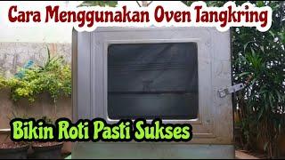 Cara Menggunakan Oven Tangkring Untuk Memanggang Roti Kupas Secara Detail Youtube