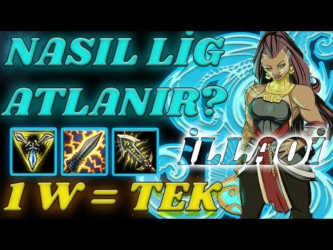 NASIL LİG ATLANIR? TEK ATAN İLLAOİ İLE ROAD TO CHALLENGER!! | ÜST KORİDOR | League of  Legends