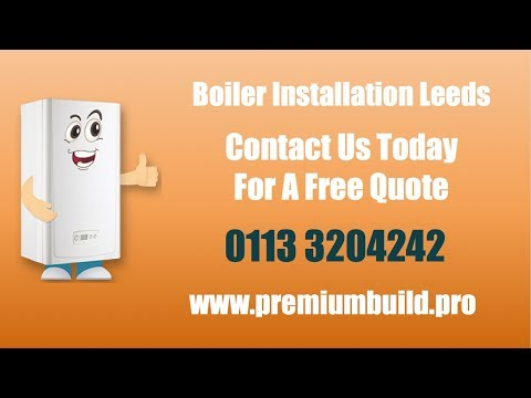 Boiler Installation Leeds - Replacement And New Combi Boilers Installed