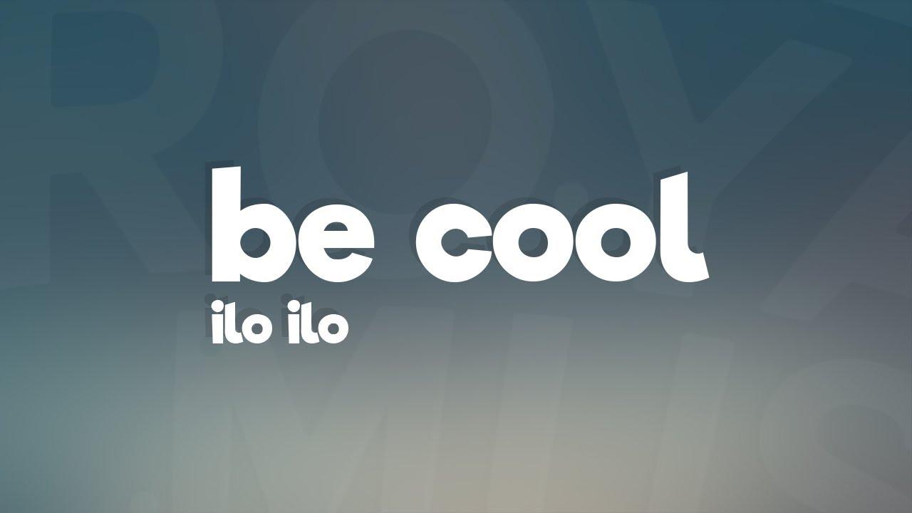 ilo ilo - be cool (Lyrics)