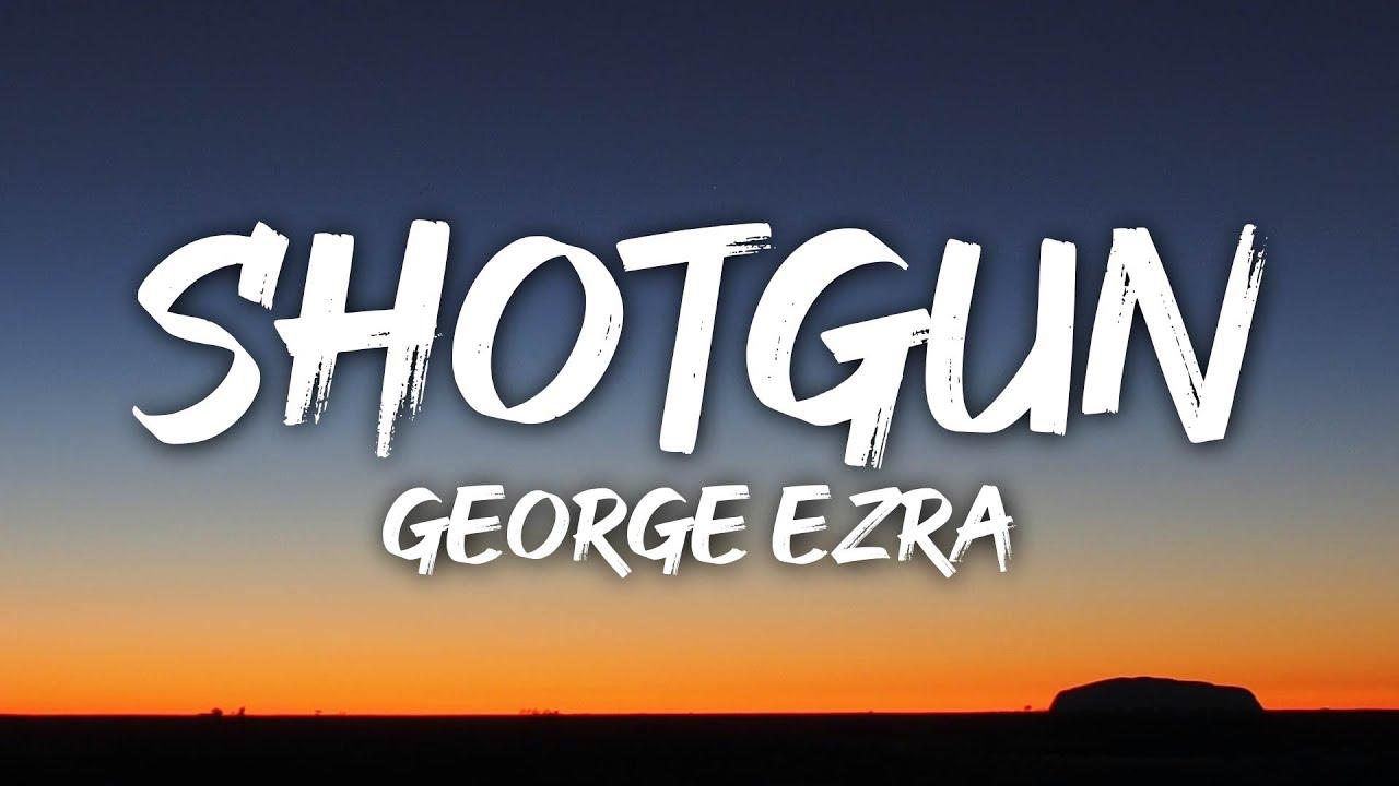 Download George Ezra - Shotgun (Lyrics)
