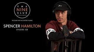 Spencer Hamilton | The Nine Club With Chris Roberts - Episode 120