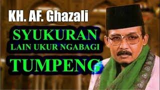 [50.71 MB] Ceramah KH AF Ghazali Judul Syukur Nikmat